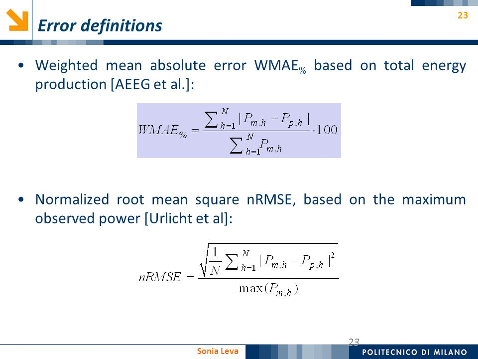 Error definitions Weighted mean absolute error WMAE% based on total energy production [AEEG et al.]: